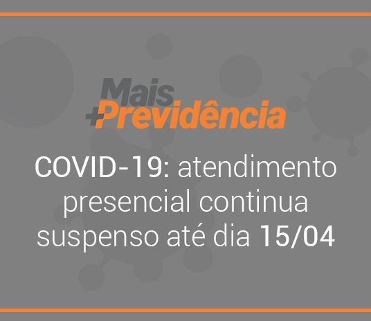 COVID-19: atendimento presencial da Mais Previdência continua suspenso
